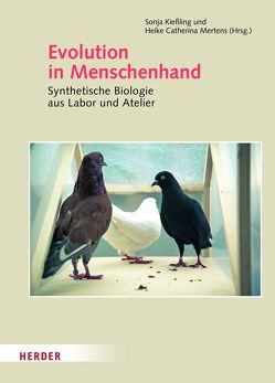 Evolution in Menschenhand von Kiessling,  Sonja, Mertens,  Heike Catherina