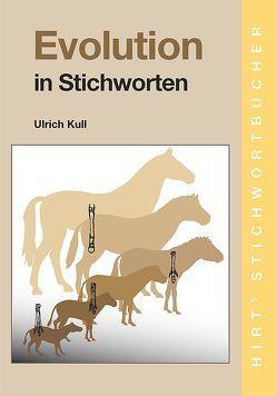 Evolution in Stichworten von Kull,  Ulrich