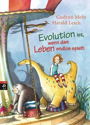 Evolution ist, wenn das Leben endlos spielt von Lesch,  Harald, Mebs,  Gudrun, Westphal,  Catharina