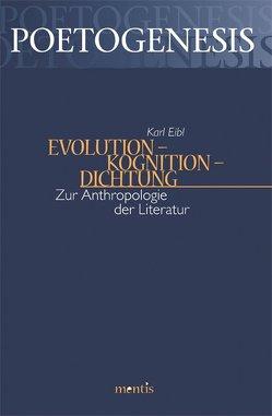 Evolution – Kognition – Dichtung von Eibl,  Karl