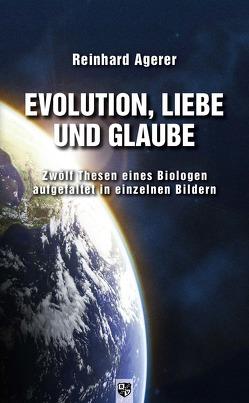 Evolution, Liebe und Glaube von Agerer,  Reinhard