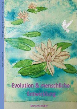 Evolution & menschliche Entwicklung von Huber,  Marianne