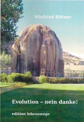 Evolution – nein danke! von Bittner,  Winfried