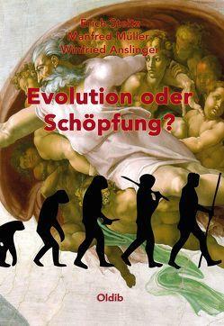Evolution oder Schöpfung? von Anslinger,  Winfried, Müller,  Manfred, Steitz,  Erich