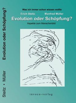 Evolution oder Schöpfung? von Müller,  Manfred, Steitz,  Erich