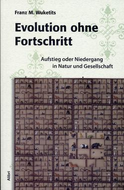 Evolution ohne Fortschritt von Wuketits,  Franz M.