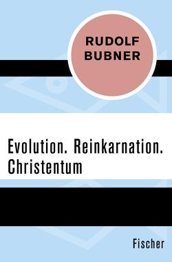 Evolution. Reinkarnation. Christentum von Bubner,  Rudolf