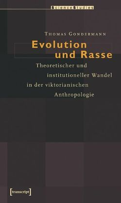 Evolution und Rasse von Gondermann,  Thomas