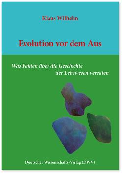 Evolution vor dem Aus von Wilhelm,  Klaus