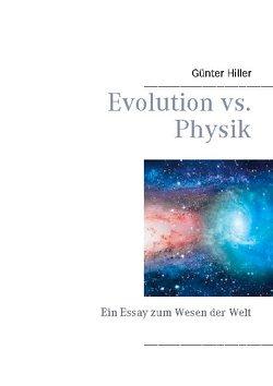 Evolution vs. Physik von Hiller,  Günter