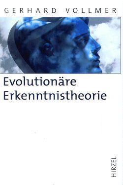 Evolutionäre Erkenntnistheorie von Fischer,  Ernst Peter, Vollmer,  Gerhard