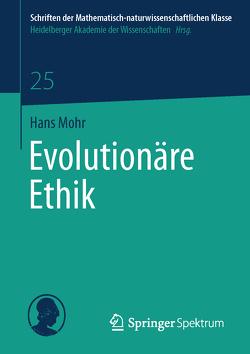 Evolutionäre Ethik von Mohr,  Hans