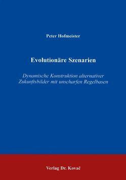 Evolutionäre Szenarien von Hofmeister,  Peter