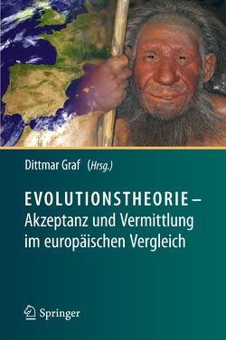 Evolutionstheorie – Akzeptanz und Vermittlung im europäischen Vergleich von Graf,  Dittmar