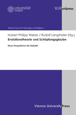 Evolutionstheorie und Schöpfungsglaube von Langthaler,  Rudolf, Weber,  Hubert Philipp