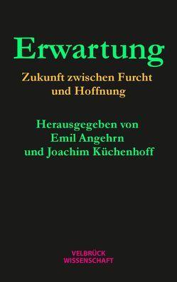 Erwartung von Angehrn,  Emil, Küchenhoff,  Joachim