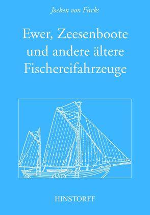 Ewer, Zeesenboot und andere ältere Fischereifahrzeuge von von Fircks,  Jochen