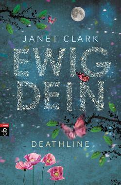 Deathline – Ewig dein von Clark,  Janet