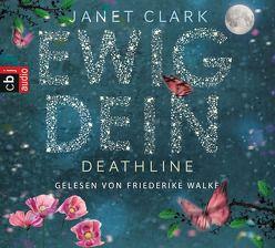Deathline – Ewig dein von Clark,  Janet, Walke,  Friederike