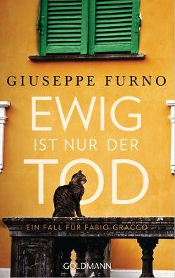 Ewig ist nur der Tod von Furno,  Giuseppe, Ickler,  Ingrid