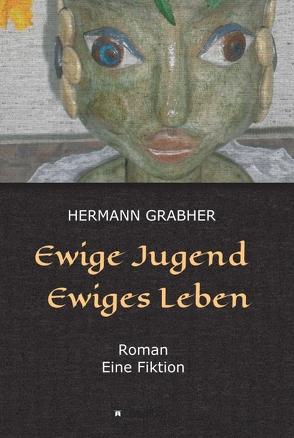 Ewige Jugend Ewiges Leben von Grabher,  Hermann