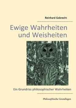 Ewige Wahrheiten und Weisheiten von Gobrecht,  Reinhard