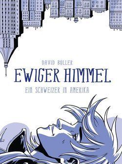 Ewiger Himmel: Ein Schweizer in Amerika von Boller,  David