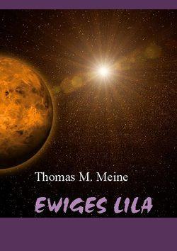 Ewiges Lila von Meine,  Thomas M.