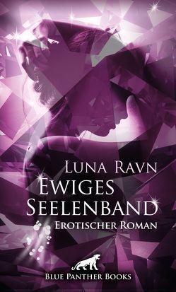Ewiges Seelenband | Erotischer Roman von Ravn,  Luna