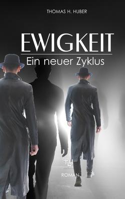 EWIGKEIT von Huber,  Thomas H.