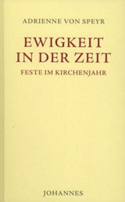 Ewigkeit in der Zeit von Genn,  Felix,  Bischof, von Speyr,  Adrienne