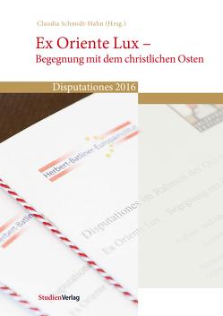 Ex Oriente Lux – Begegnung mit dem christlichen Osten von Schmidt-Hahn,  Claudia