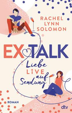 Ex Talk – Liebe live auf Sendung von Solomon,  Rachel Lynn, Sommer,  Lucia