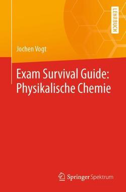Exam Survival Guide: Physikalische Chemie von Vogt,  Jochen