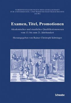 Examen, Titel, Promotionen von Schwinges,  Rainer Ch