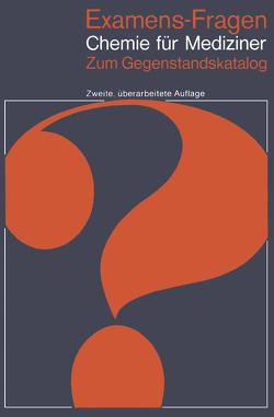 Examens-Fragen Chemie für Mediziner von Klein,  H. A., Latscha,  H. P., Schilling,  G.