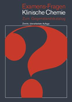 Examens-Fragen Klinische Chemie von Borner,  K., Henkel,  E., Kattermann,  R., Prellwitz,  W., Schmidt,  H, Vogt,  W.