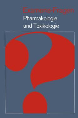 Examens-Fragen Pharmakologie und Toxikologie von Arnold,  A., Bader,  H., Belz,  G.G., Engelhardt,  G., Gostomzyk,  J., Lichtner,  R., Nübling,  H., Sam,  J.A., Wierichs,  R., Wolf,  H.-U.