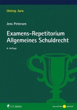 Examens-Repetitorium Allgemeines Schuldrecht von Petersen,  Jens