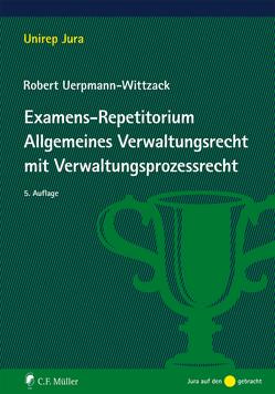 Examens-Repetitorium Allgemeines Verwaltungsrecht mit Verwaltungsprozessrecht von Uerpmann-Wittzack,  Robert