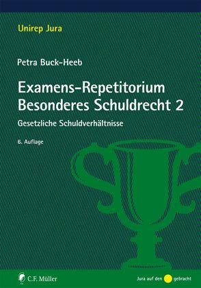 Examens-Repetitorium Besonderes Schuldrecht 2 von Buck-Heeb,  Petra