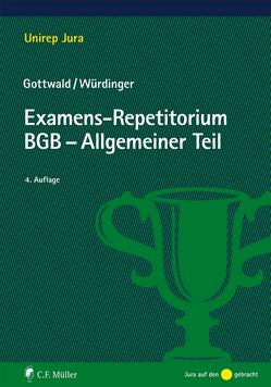 Examens-Repetitorium BGB-Allgemeiner Teil von Gottwald,  Peter, Würdinger,  Markus