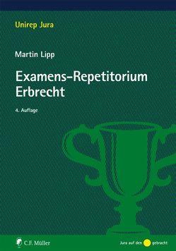 Examens-Repetitorium Erbrecht von Lipp,  Martin