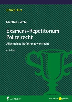 Examens-Repetitorium Polizeirecht von Wehr,  Matthias
