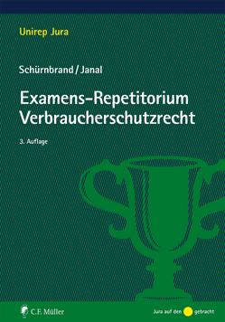 Examens-Repetitorium Verbraucherschutzrecht von Janal,  Ruth, Schürnbrand,  Jan