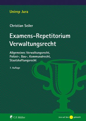 Examens-Repetitorium Verwaltungsrecht von Seiler,  Christian