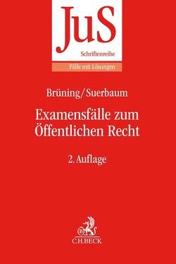 Examensfälle zum Öffentlichen Recht von Brüning,  Christoph, Suerbaum,  Joachim