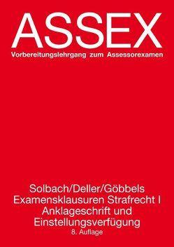 Examensklausuren, Strafrecht 1 von Deller,  Robert, Göbbels,  Julia, Solbach,  Günter