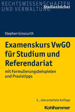 Examenskurs VwGO für Studenten und Referendare von Groscurth,  Stephan