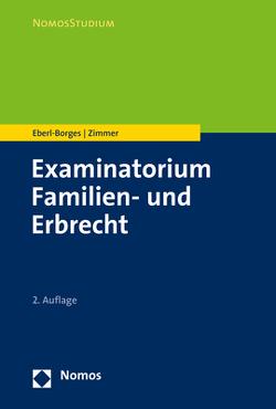 Examinatorium Familien- und Erbrecht von Eberl-Borges,  Christina, Zimmer,  Michael
